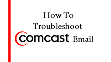 Troubleshoot Comcast Email